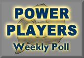 Power Players Weekly Poll